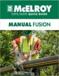 Manual Fusion Quick Guide for HDPE/MDPE