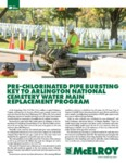 Pre-Chlorinated Pipe Bursting Key to Arlington National Cemetary Water Main Replacement Program