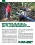 boy scouts of america forge to the future with polyethylene piping system