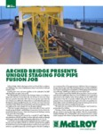 arched bridge presents unique staging for pipe fusion job
