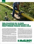 TEEL PLASTICS PA 12 PIPE INSTALLATION IN KENTUCKY IS FIRST UNDER PHMSA MEGA RULE