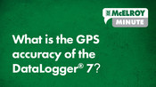 McElroy Minute: What is the accuracy of the DataLogger 7?