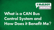 McElroy Minute: What is a CAN Bus Control System and How Does it Benefit Me?