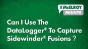 McElroy Minute: Can I Use The DataLogger® To Capture Sidewinder® Fusions?