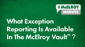 McElroy Minute: What Exception Reporting Is Available In The McElroy Vault™?