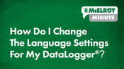 McElroy Minute: How Do I Change The Language Settings For My DataLogger®?