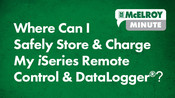 McElroy Minute: Where Can I Safely Store & Charge My iSeries Remote Control & DataLogger®?