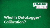 McElroy Minute: What is DataLogger®️ Calibration?