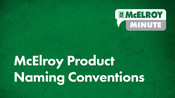 McElroy Minute: McElroy Product Naming Conventions