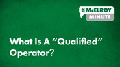 """McElroy Minute: What Is A """"Qualified"""" Operator?"""